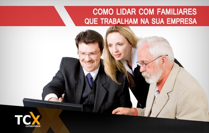 Como lidar com familiares que trabalham na sua empresa