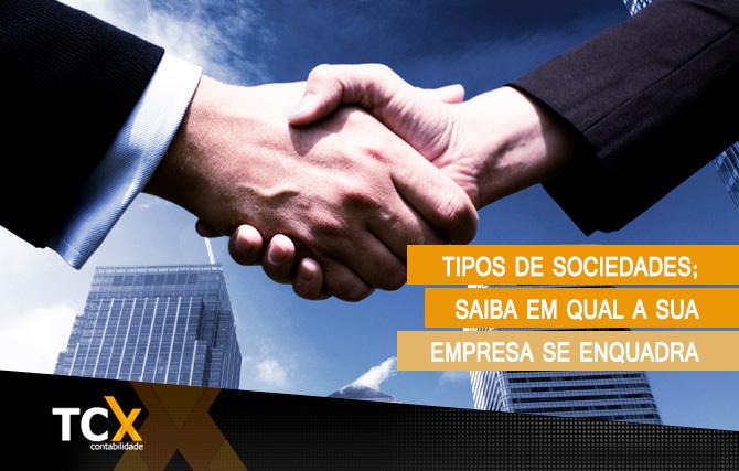 Tipos de sociedades; saiba em qual a sua empresa se enquadra