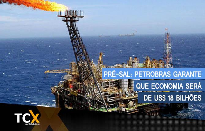 Pré-sal: Petrobras garante que economia será de US$ 18 bilhões
