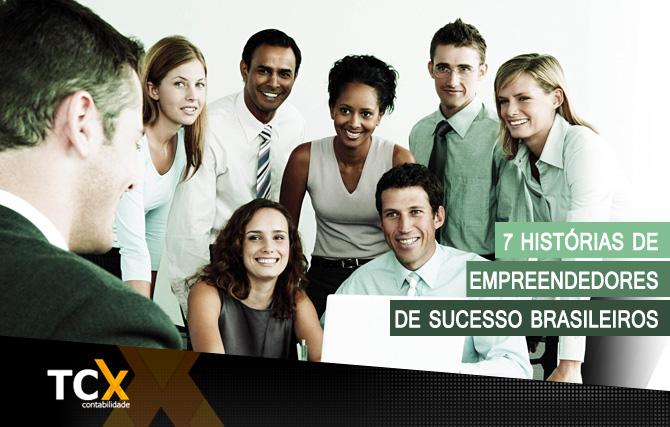 7 Histórias de Empreendedores de Sucesso Brasileiros