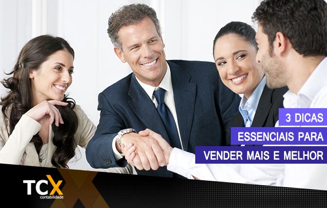 3 dicas essenciais para vender mais e melhor