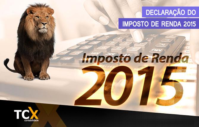 Declaração do Imposto de Renda 2015 – Regras e Apresentações