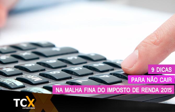 """9 Dicas para não cair na """"malha fina""""do Imposto de Renda"""