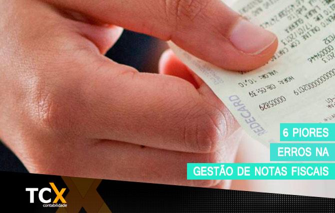 Os 6 piores erros na gestão de notas fiscais