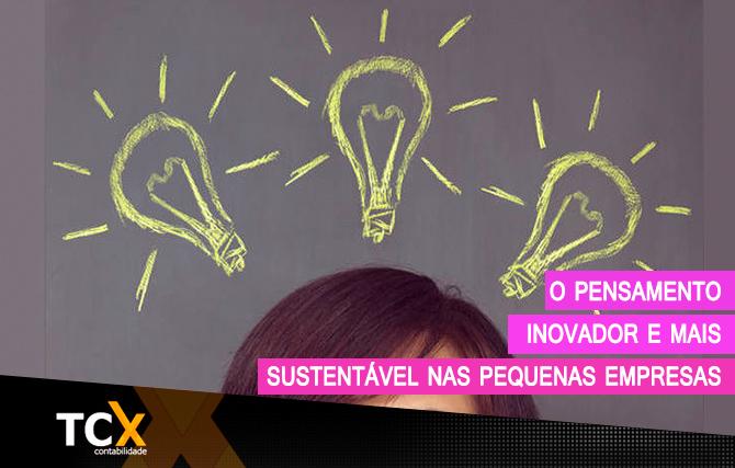 O pensamento inovador e mais sustentável nas Pequenas Empresas