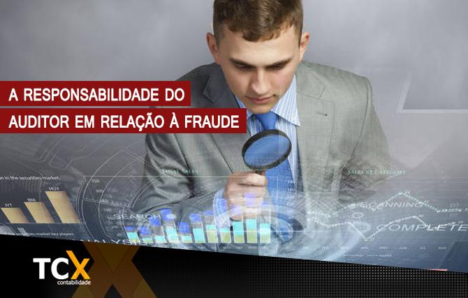Perícia Contábil: A Responsabilidade do Auditor em relação à fraude
